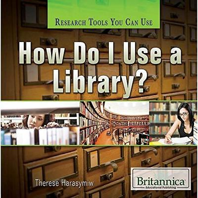 How Do I Use a Library? (Research Tools You Can Use) - Paperback NEW Therese Har