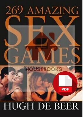 PDF VERSION: 269 Amazing Sex Games by Hugh De Beer AVAILABLE NOW !!!