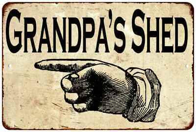 Grandpa's Shed Left Vintage Retro Reproduction Gift 8x12 Metal Sign 108120067086