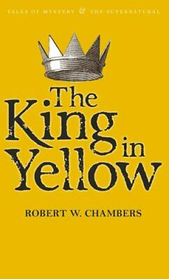 The King in Yellow by Robert W. Chambers 9781840226447 | Brand New