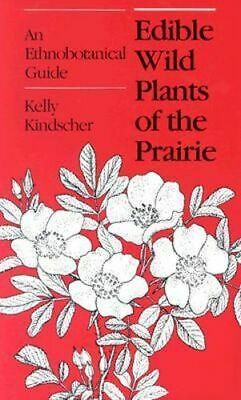 NEW Edible Wild Plants of the Prairie By Kelly Kindscher Paperback Free Shipping