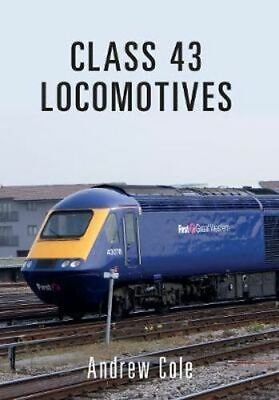 NEW Class 43 Locomotives By Andrew Cole Paperback Free Shipping