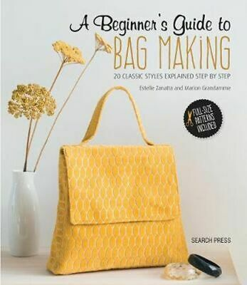 NEW A Beginner's Guide to Bag Making By Estelle Zanatta Paperback Free Shipping