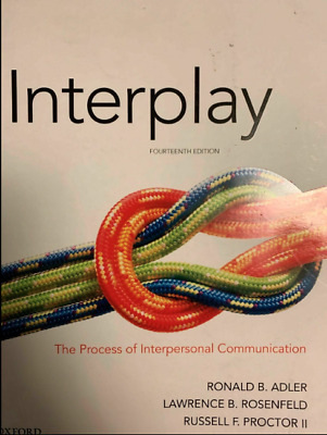 Adler - Interplay_ The Process of Interpersonal Communication 14th Edition