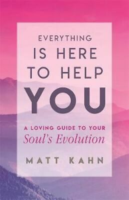 NEW Everything is Here to Help You By Matt Kahn Paperback Free Shipping