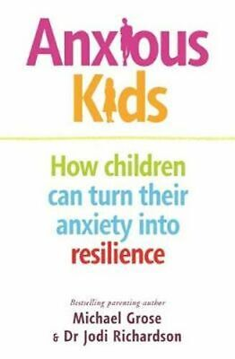 NEW Anxious Kids By Michael Grose Paperback Free Shipping