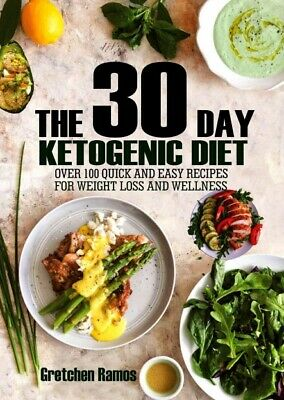 The 30 Day Ketogenic Diet - Over 100 Quick And Easy Recipes For Weight Loss PDF