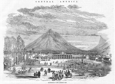 GUATEMALA View of the Ancient City - Antique Print 1856