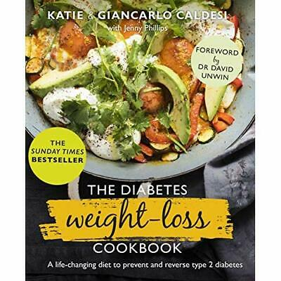 The Diabetes Weight-Loss Cookbook: A life-changing diet - Hardback NEW Caldesi,