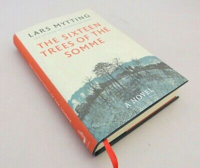 The Sixteen Trees of the Somme by Lars Mytting (Signed, 2017 Hardback)