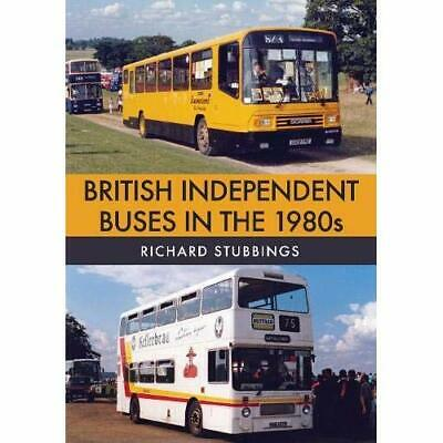 British Independent Buses in the 1980s - Paperback / softback NEW Stubbings, Ric