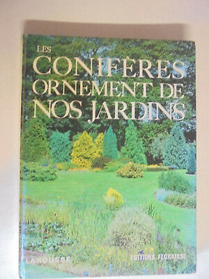 LES CONIFERES ORNEMENT DE NOS JARDINS - 1986 - LAROUSSE - 145 Pages