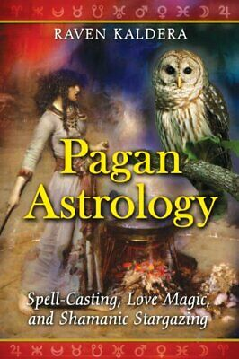 Pagan Astrology: Spell-Casting, Love Magic, and S... by Raven Kaldera 1594773025