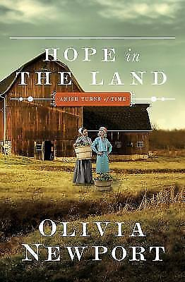 Hope in the Land (Amish Turns of Time) Newport, Olivia Paperback Used - Like Ne