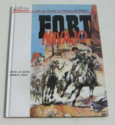 BLUEBERRY . Fort Navajo ( Fac similé) . CHARLIER, GIRAUD . BD DARGAUD 2010