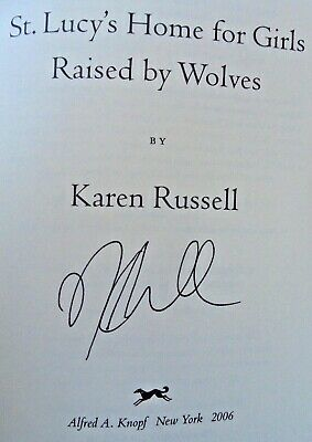 ST. LUCY'S HOME FOR GIRLS RAISED BY WOLVES by Karen Russell (2006) ~ SIGNED 1/2