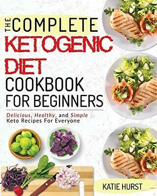 Ketogenic Diet For Beginners: The Complete Keto Diet Cookbook For Beginners,