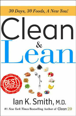 Clean & lean: 30 Days, 30 Foods, A New You 2019 By Ian K. Smith UPDATED EDITION