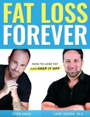 FAT LOSS FOREVER : How to lose fat and keep it off [PDF