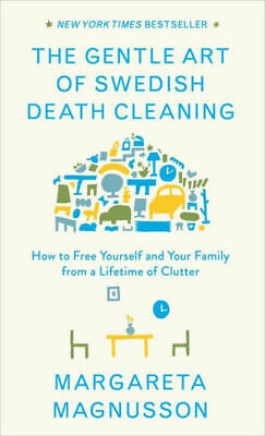 The Gentle Art of Swedish Death Cleaning by Margareta Magnusson (eBooks, 2018)