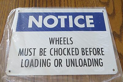 Notice Wheels Must Be Chocked Before Loading Or Unloading Semi Warning Sign
