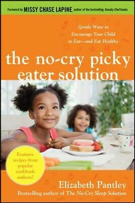 NEW The No-Cry Picky Eater Solution By Elizabeth Pantley Paperback Free Shipping