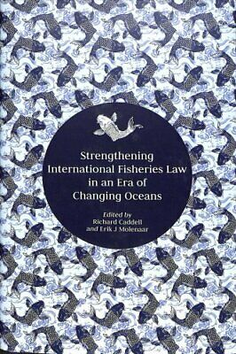 Strengthening International Fisheries Law in an Era of Changing... 9781509923342