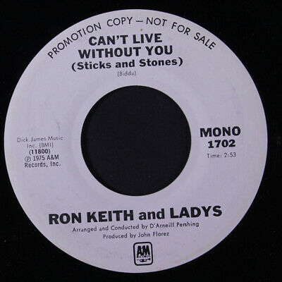 RON KEITH & LADYS: Can't Live Without You / Mono 45 (dj, 70s Modern Soul floate