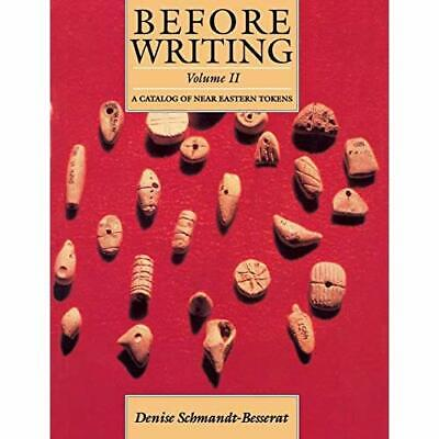 Before Writing, Vol. II: A Catalog of Near Eastern Toke - Paperback NEW Denise S