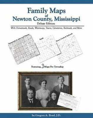 Family Maps of Newton County, Mississippi, Deluxe Edition : With Homesteads,...
