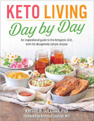 Keto Living Day by Day An Inspirational Guide to the Ketogenic Diet (PDF)