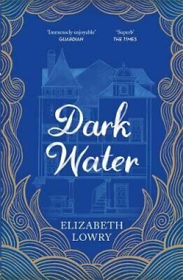 Dark Water Longlisted for the Walter Scott Prize for Historical... 9781786485649