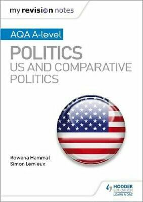 My Revision Notes: AQA A-level Politics: US and Comparative Pol... 9781510447660