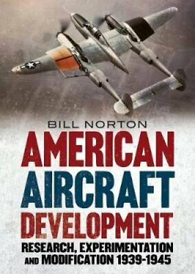 American Aircraft Development of the Second World War Research,... 9781781557259