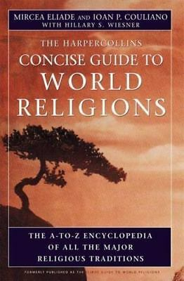 The HarperCollins Concise Guide to World Religion: The A-to-Z Encyclopedia of A