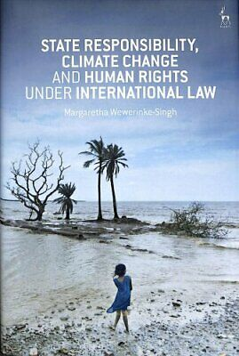 State Responsibility, Climate Change and Human Rights under Int... 9781509918447