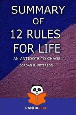Summary 12 Rules for Life An Antidote to Chaos by Jordan Peterson 9781794164802