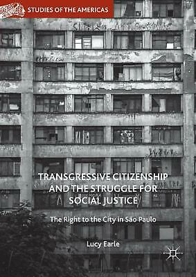 Transgressive Citizenship and the Struggle for Social Justice Lucy Earle