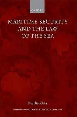 Maritime Security and the Law of the Sea by Natalie Klein 9780199668144