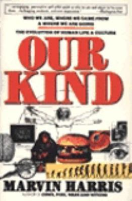 Our Kind: Who We Are, Where We Came From, Where We Are Going Harris, Marvin Pap