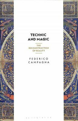 Technic and Magic The Reconstruction of Reality 9781350044029 | Brand New