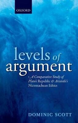 Levels of Argument A Comparative Study of Plato's Republic and ... 9780198801610