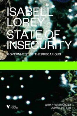 State of Insecurity: Government of the Precarious 9781781685969 | Brand New