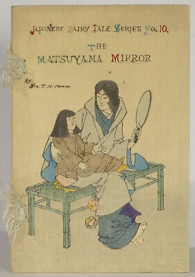 Japanese Fairy Tale woodblock printing the Matsuyama Mirror by Mrs. T.H. James