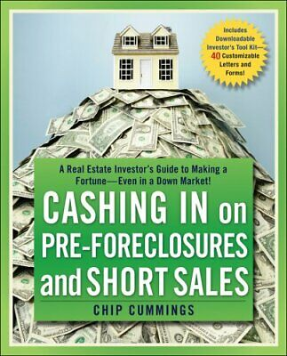 Cashing in on Pre-Foreclosures and Short Sales : A Real Estate Investor's...