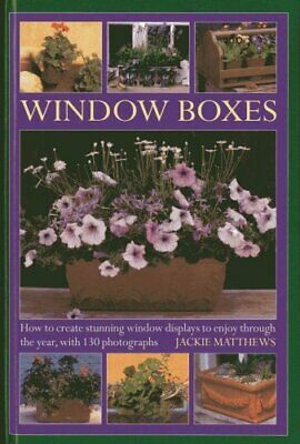 Window Boxes : How to Create Stunning Window Displays to Enjoy Throughout the...