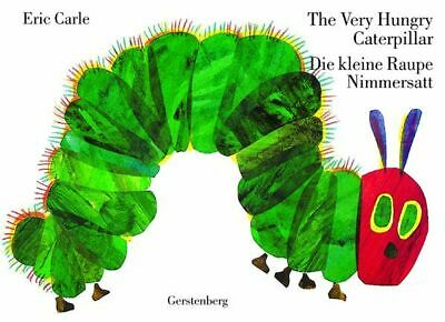 The Very Hungry Caterpillar / Die kleine Raupe Nimmersatt Eric Carle