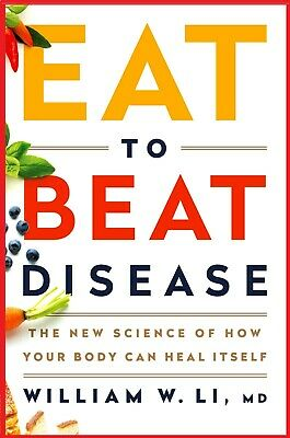 Eat to Beat Disease: The New Science of How Your Body Can Heal Itself [B00K PDF]