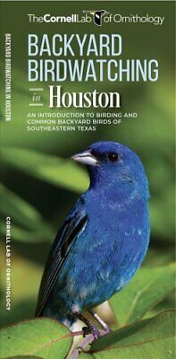 Backyard Birdwatching in Houston An Introduction to Birding and... 9781620053560