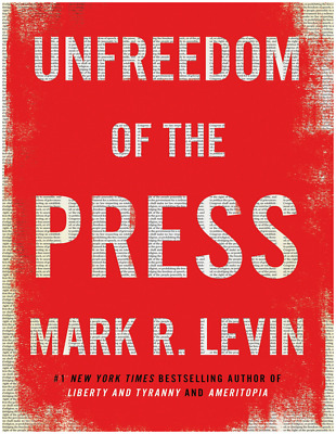 Unfreedom of the Press by Mark R. Levin PDF EPUB